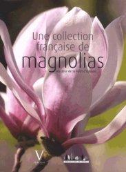 Dernières parutions sur Arbres et arbustes d'ornement, Une collection française de magnolias. Arboretum des Grandes Bruyères, au coeur de la forêt d'Orléans...