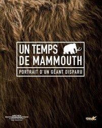 Dernières parutions sur Paléontologie - Fossiles, Un temps de mammouths