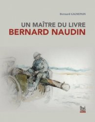 Dernières parutions sur Illustration, Un maître du Livre, Bernard Naudin