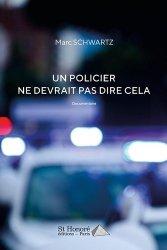 Dernières parutions sur Police, Un policier ne devrait pas dire cela