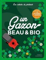 Dernières parutions sur Jardins, Un gazon beau et bio