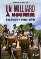 Dernières parutions dans Mappemonde, Un milliard à nourrir Grain, territoire et politiques en Inde