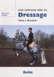 Souvent acheté avec À la recherche de l'équitation, le Une certaine idée du dressage Odin à Saumur