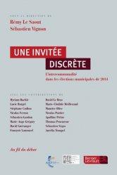 Dernières parutions sur Intercommunalité, Une invitée discrète. L'intercommunalité dans les élections municipales de 2014