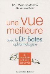 Souvent acheté avec Le grand livre pour créer ses bijoux, le Une vue meilleure avec le Dr Bates, ophtalmologiste. 21 procédés naturels éprouvés