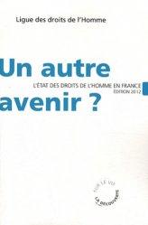 Dernières parutions dans sur le vif, Un autre avenir ? L'état des droits de l'homme en France, Edition 2012