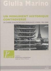 Dernières parutions dans Architectures contemporaines, Un monument historique controversé. La caisse d'allocations familiales à Paris 1953-2008