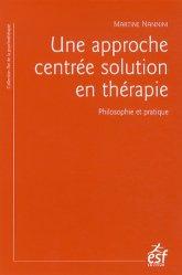 Dernières parutions dans L'art de la psychothérapie, Une approche centrée solution en thérapie. Philosophie et pratique ; à la recherche du temps présent