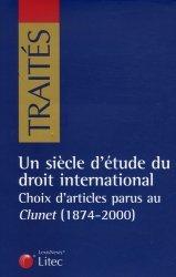 Dernières parutions dans Traités, Un siècle d'étude du droit international. Choix d'articles parus au Clunet (1874-2000)