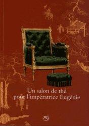 Dernières parutions sur Histoire du mobilier, Un salon de thé pour l'impératrice Eugénie