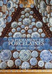 Dernières parutions sur Faience , porcelaine et terre cuite, Un firmament de porcelaines. De la Chine à l'Europe