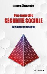 Dernières parutions sur Sécurité sociale, Une nouvelle sécurité sociale. De Bismarck à Macron