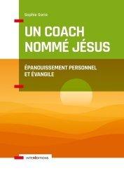 Dernières parutions sur Connaissance et affirmation de soi, Un coach nommé Jésus