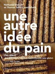 Dernières parutions sur Pain, Une autre idee du pain. Des rizières aux délicieuses recettes naturellement sans gluten