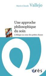Souvent acheté avec Validez votre semestre 1 en IFSI en 650 questions corrigées, le Une approche philosophique du soin