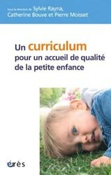 Dernières parutions dans Petite enfance et parentalité, Un curriculum pour un accueil de qualité de la petite enfance ?