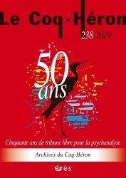Dernières parutions dans Le Coq Héron, Une tribune libre pour la psychanalyse