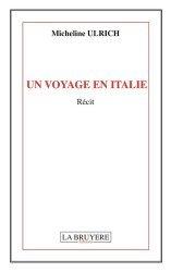 Dernières parutions sur Récits de voyages-explorateurs, Un voyage en Italie