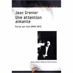 Dernières parutions dans Critique d'art, Une attention aimante. Ecrits sur l'art (1944-1971)
