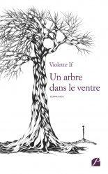 Dernières parutions dans Mémoires, Témoignages, Un arbre dans le ventre