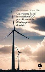 Dernières parutions sur Économie et politiques de l'écologie, Un système fiscal international 3G pour financer le développement durable