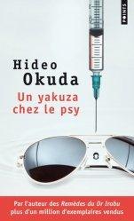 Dernières parutions dans , Un yakuza chez le psy & autres patients du Dr Irabu