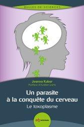 Dernières parutions sur Neuroanatomie - Neurophysiologie, Un parasite à la conquête du cerveau