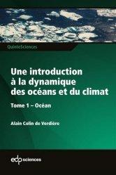 Dernières parutions sur Sciences de la Terre, Une introduction à la dynamique des océans et du climat. Tome 1 : Océan