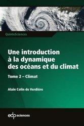 Dernières parutions sur Sciences de la Terre, Une introduction à la dynamique des océans et du climat. Tome 2 : Climat