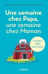 Nouvelle édition Une semaine chez papa, une semaine chez maman / comment aider votre enfant