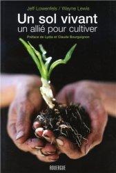 Dernières parutions sur Potager bio, Un sol vivant, un allié pour cultiver