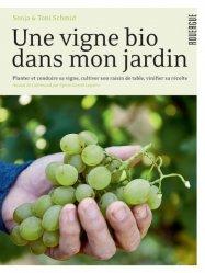 Dernières parutions sur Viticulture naturelle, Une vigne bio dans mon jardin
