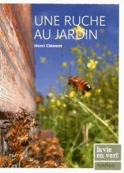 Souvent acheté avec Traité Rustica de l'apiculture, le Une ruche au jardin