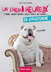 Souvent acheté avec Changer le comportement de votre chien en 7 jours, le Un chien heureux en appartement