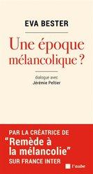 Dernières parutions sur Psychologie sociale, Une époque mélancolique ?