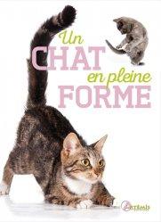 Dernières parutions sur Comportement et soins du chat, Un chat en pleine forme