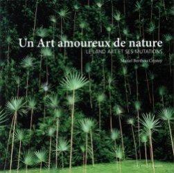 Dernières parutions sur Land Art, Un Art amoureux de nature