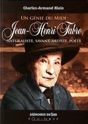Dernières parutions dans mémoires du sud, Un génie du Midi, Jean-Henri Fabre. Naturaliste, savant, artiste, poète