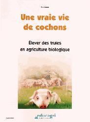 Dernières parutions sur Elevage porcin, Une vraie vie de cochons