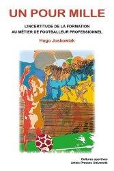 Dernières parutions sur Enseignement du sport, Un pour mille. L'incertitude de la formation au métier de footballeur professionnel
