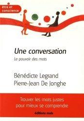 Dernières parutions dans Etre et conscience, Une conversation. Le pouvoir des mots
