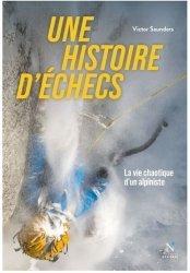 Dernières parutions sur Alpinisme - Escalade - Trail - Randos, Une histoire d'échecs