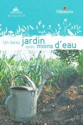 Souvent acheté avec Fleurs, feuillages et fruits décoratifs, le Un beau jardin avec moins d'eau