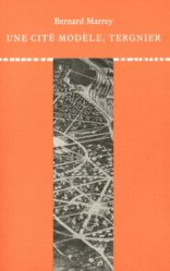 Dernières parutions dans Librairie de l'architecture et de la ville, Une cité modèle, Tergnier