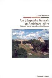 Dernières parutions sur Amériques, Un géographe français en Amérique latine