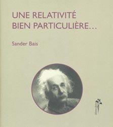 Dernières parutions sur Théorie de la relativité, Une relativité bien particulière...