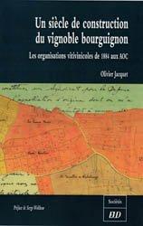 Dernières parutions dans Sociétés, Un siècle de construction du vignoble bourguignon Les organisations vitivinicoles de 1884 aux AOC