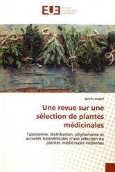 Dernières parutions sur Pharmacie, Une revue sur une sélection de plantes médicinales. Taxonomie, distribution, phytochimie et activités biomédicales d'une sélection de plantes