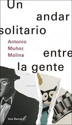 Dernières parutions sur Fiction, Un Andar Solitario Entre La Gente