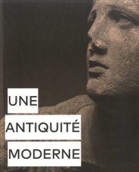 Dernières parutions sur Sculpture, Une antiquité moderne